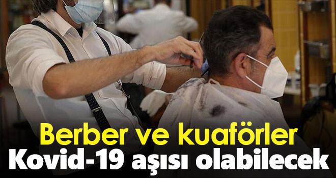 Berber ve kuaförler bugünden itibaren Kovid-19 aşısı olabilecek