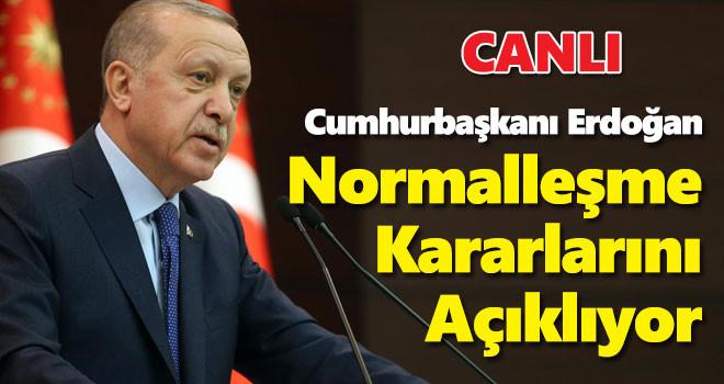Cumhurbaşkanı Erdoğan Normalleşme Kararlarını Açıklıyor