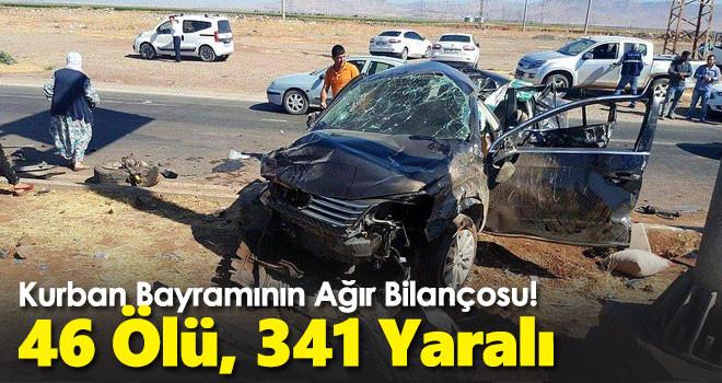 Kurban Bayramının Ağır Bilançosu! 46 Ölü, 341 Yaralı