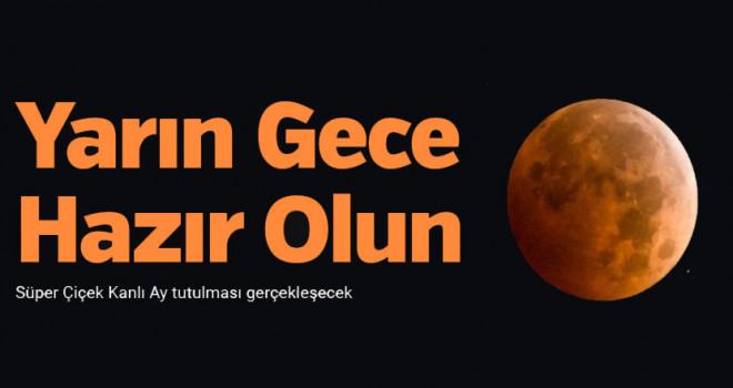Süper Çiçek Kanlı Ay tutulması gerçekleşecek