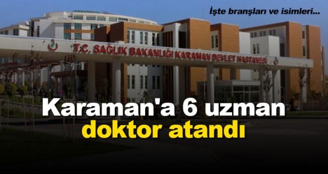 Karaman'a 6 uzman doktor atandı