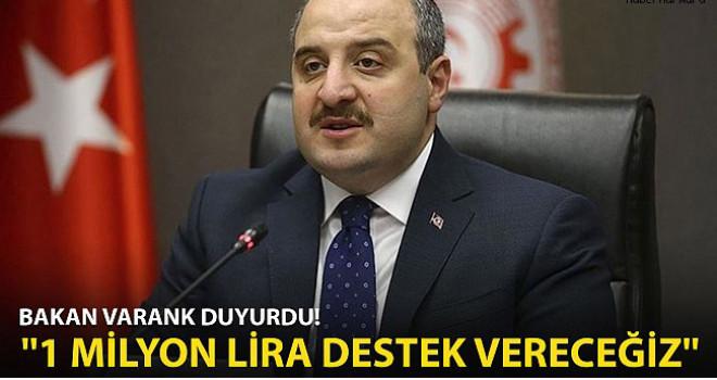 Bakan Varank açıkladı: 1 milyon lira destek vereceğiz