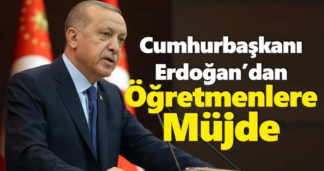 Cumhurbaşkanı Erdoğan'dan öğretmenlere müjde!