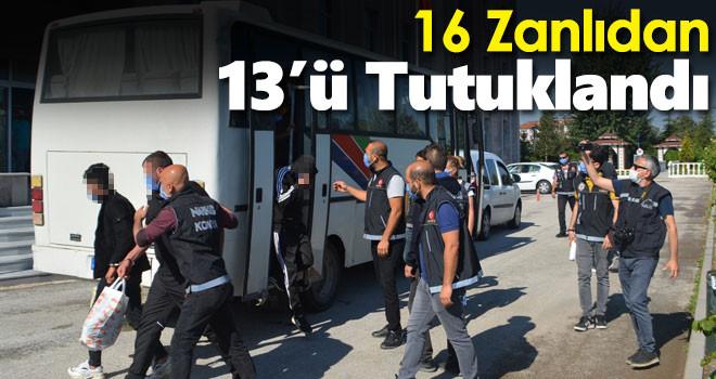 Ereğli'de uyuşturucu operasyonu! 16 zanlıdan 13'ü tutuklandı