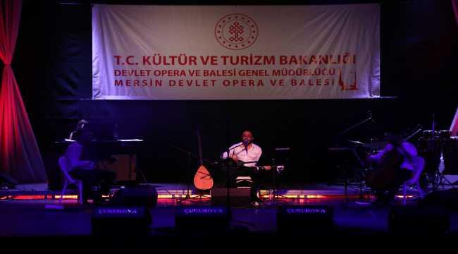Mersin Devlet Opera ve Balesi Adana'da müzikseverlerle buluşacak