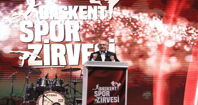 CHP Genel Başkanı Kılıçdaroğlu, Başkent Spor Zirvesi'ne katıldı: