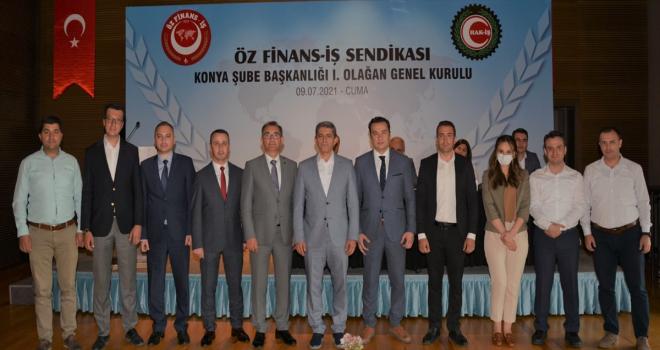 Öz Finans-İş Sendikası Genel Başkanı Eroğlu, Konya Şubesi Olağan Genel Kurulunda konuştu: