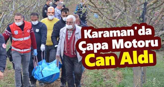 Karaman'da çapa makinesine sıkışan çiftçi yaşamını yitirdi