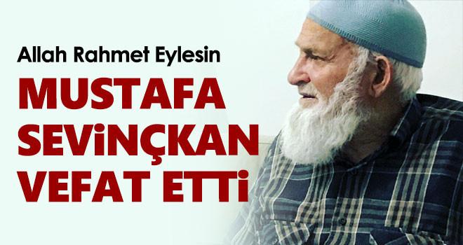 Mustafa Sevinçkan Vefat Etti