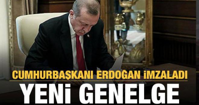 Cumhurbaşkanı Erdoğan'dan son dakika genelgesi