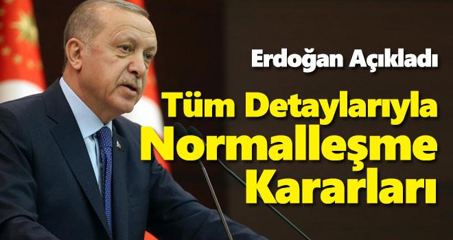 Erdoğan Açıkladı! İşte Yeni Normalleşme Kararları