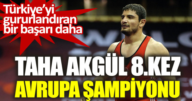 Taha Akgül, 8. kez Avrupa şampiyonu!