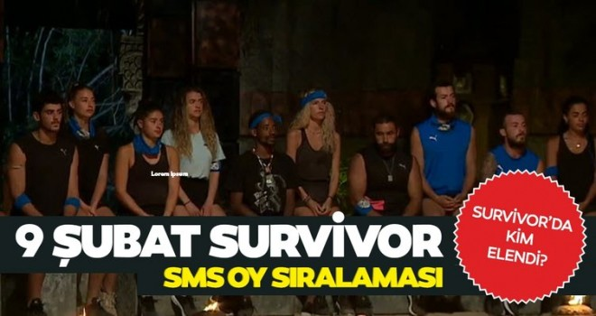 Survivor 2021'de 9 Şubatta Kim Elendi