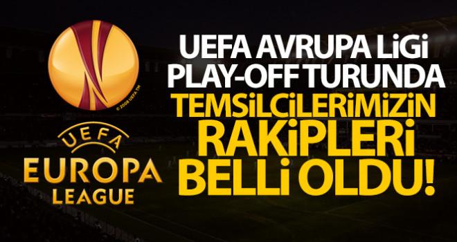 UEFA Avrupa Ligi'nde temsilcilerimizin rakipleri belli oldu!