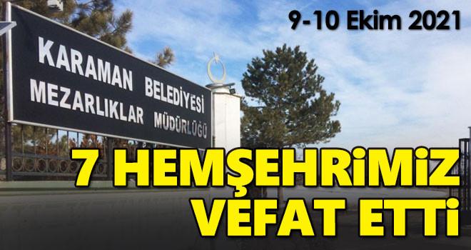 9-10 Ekim Karaman'da Vefat Edenler