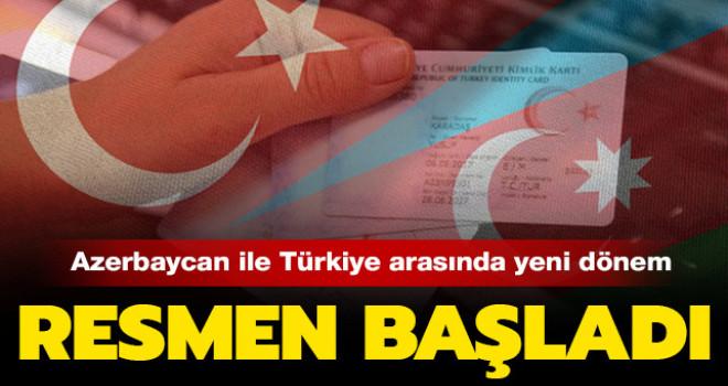 Türkiye-Azerbaycan kimlikle seyahat dönemi başlıyor