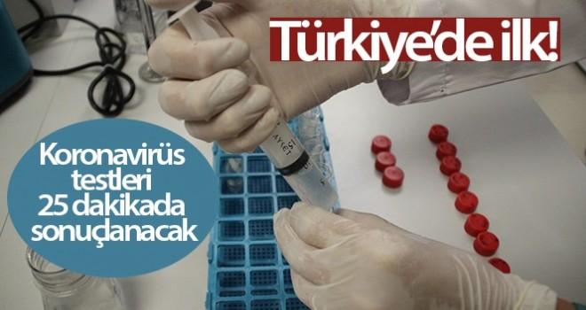 Türkiye'de ilk! Koronavirüs testleri 25 dakikada sonuçlanacak