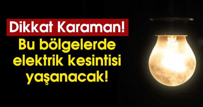 Karaman'da elektrik kesintileri yapılacak