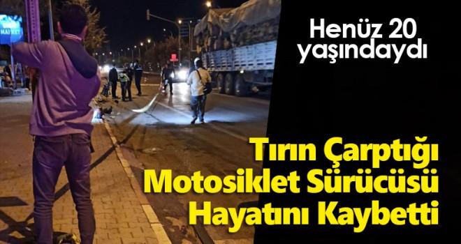 Karaman'da tırın çarptığı motosiklet sürücüsü öldü