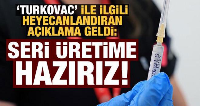 Yerli aşı 'Turkovac' ile ilgili heyecanlandıran açıklama! 'Seri üretime hazırız'