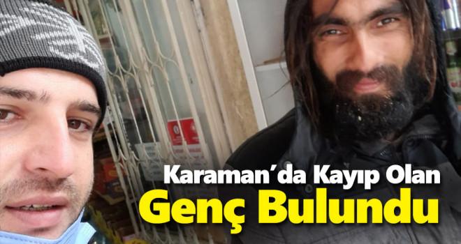 Karaman'da kayıp olan genç bulundu