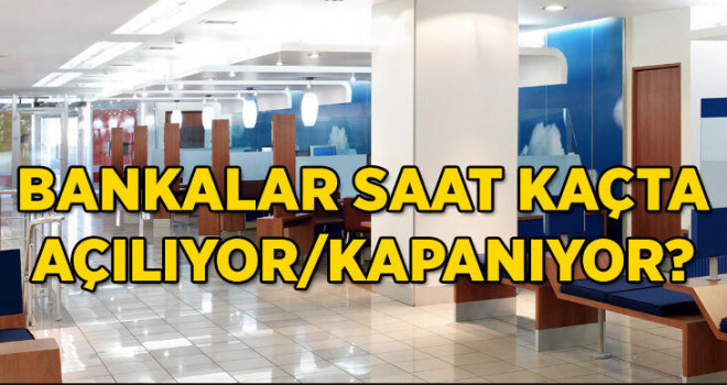 Banka şubeleri 10.00-16.00 saatleri arasında açık olacak
