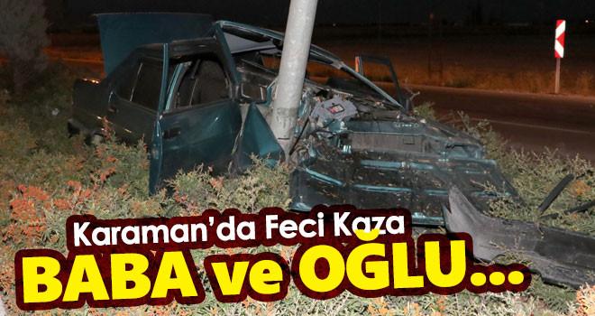 Karaman'da Otomobil Direğe Çarptı! Baba Oğul Yaralı