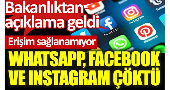 Instagram, WhatsApp ve Facebook çöktü! Bakanlıktan açıklama!