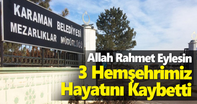 6 Mayıs Karaman'da vefat edenler