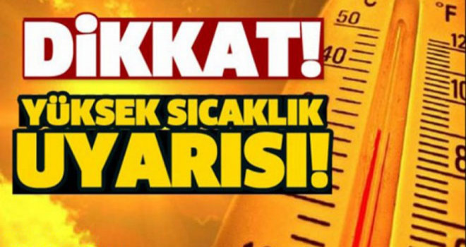 Meteorolojiden Karaman'a 'yüksek sıcaklık' uyarısı