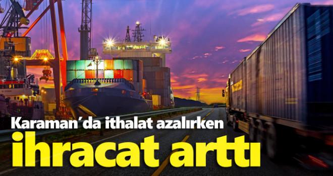 Karaman'da ihracat Yüzde 39 Arttı, İthalat Yüzde 51 Azaldı
