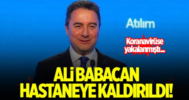 Ali Babacan hastaneye kaldırıldı