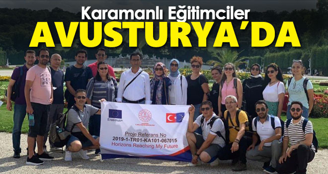Karaman'daki Eğitimciler, Farklı Uygulamaları Görmek İçin Avusturya'ya Gittiler