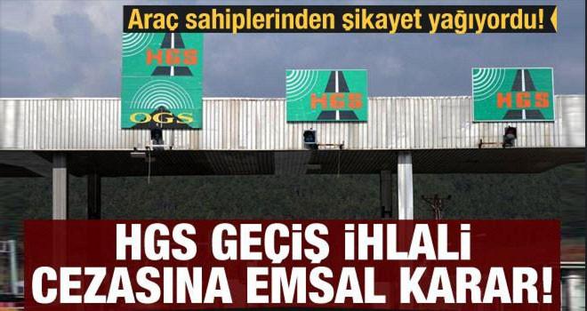 Araç sahiplerinden şikayet yağıyordu! HGS geçiş ihlali cezasına emsal karar!