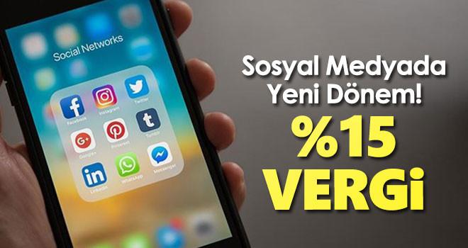 Sosyal medyada yeni dönem başlıyor! Vergi alınacak