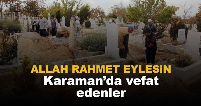 24 Nisan Karaman'da vefat edenler