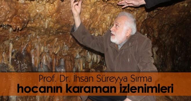 Prof. Dr. İhsan Süreyya Sırma Hocanın Karaman İzlenimleri
