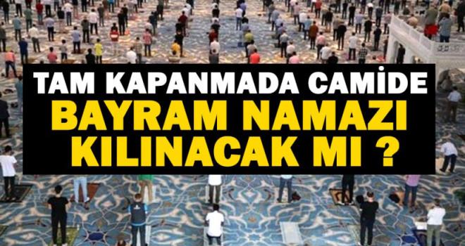 Bayram namazı kılınacak mı? Ramazan Bayramı'nda camiler açık mı?