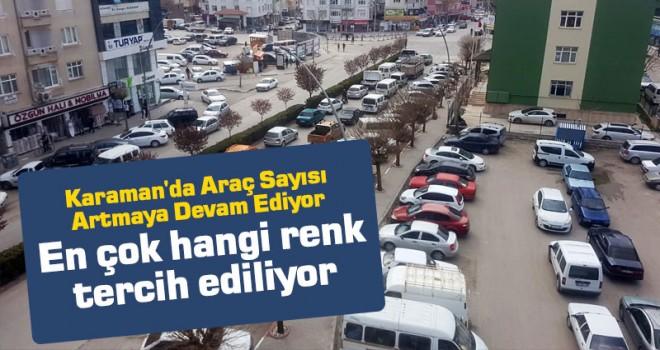 Karaman'da Araç Sayısı Artmaya Devam Ediyor