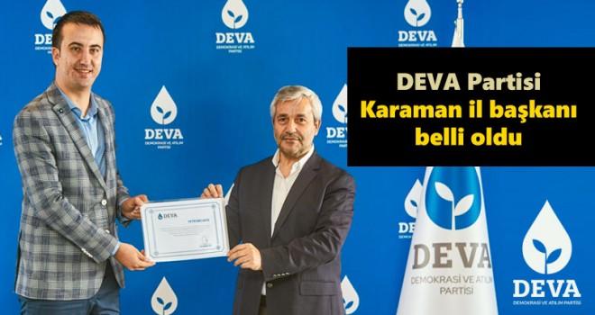 DEVA Partisi Karaman il başkanı belli oldu