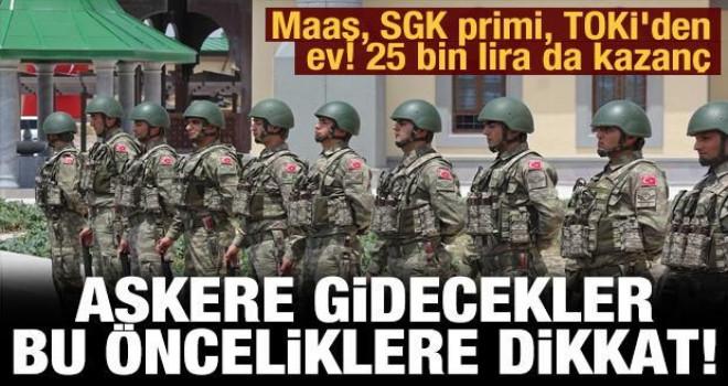 Askere gidecek gençler dikkat! 25 bin lira da kazanç imkanı!