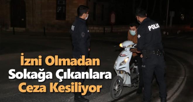 Karaman'da izni olmadan sokağa çıkanlara ceza kesiliyor