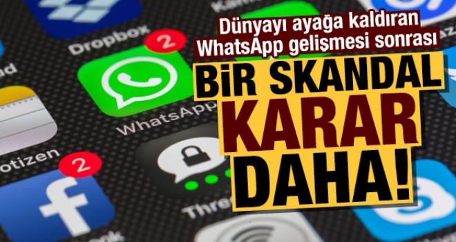 Dünyayı ayağa kaldıran WhatsApp gelişmesi sonrası bir skandal karar daha!