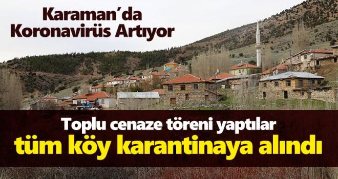 Karaman'da korona vakaları artıyor bir köy karantinaya alındı