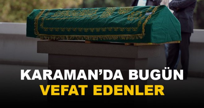 26 Temmuz Karaman'da vefat edenler