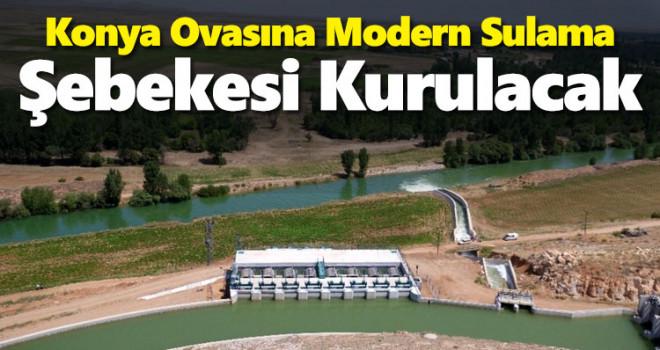 Konya Ovası'na modern sulama şebekesi kurulacak