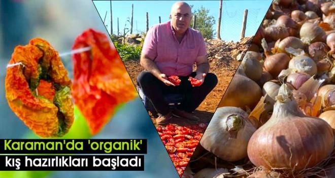 Karaman'da 'organik' kış hazırlıkları başladı