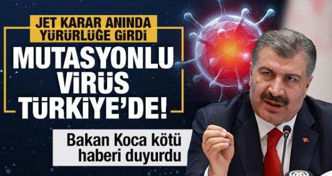 Bakan Koca'dan son dakika açıklaması: Mutasyonlu virüs Türkiye'de