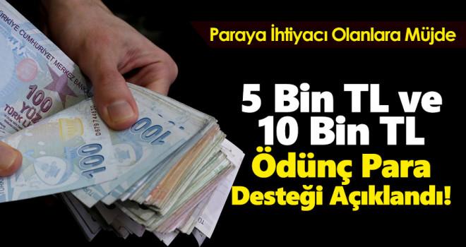 Paraya İhtiyacı Olanlara Müjde: 5 Bin TL ve 10 Bin TL Ödünç Para Desteği Açıklandı!