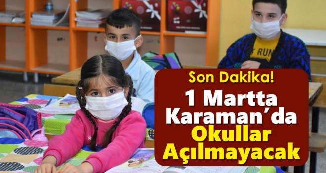 Karaman'da 1 Martta Okullar Açılmayacak